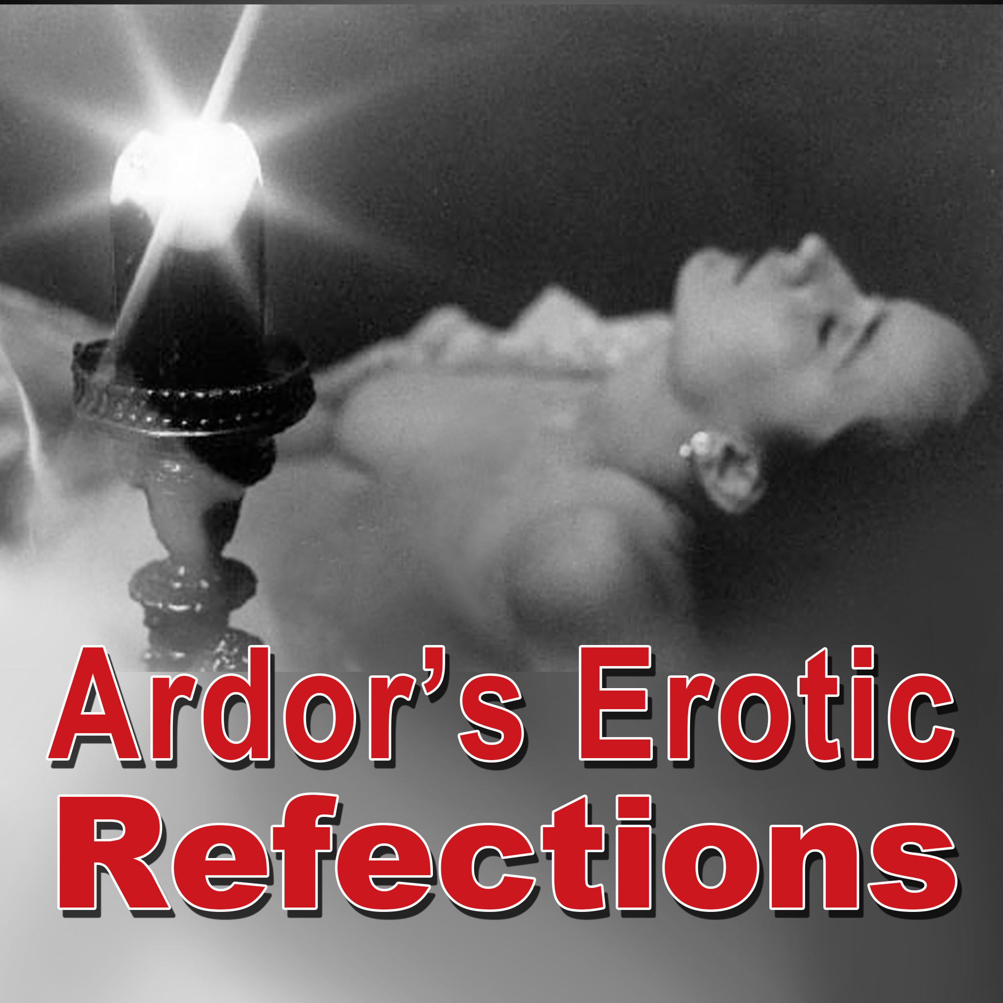 Ardor's Erotic Reflections